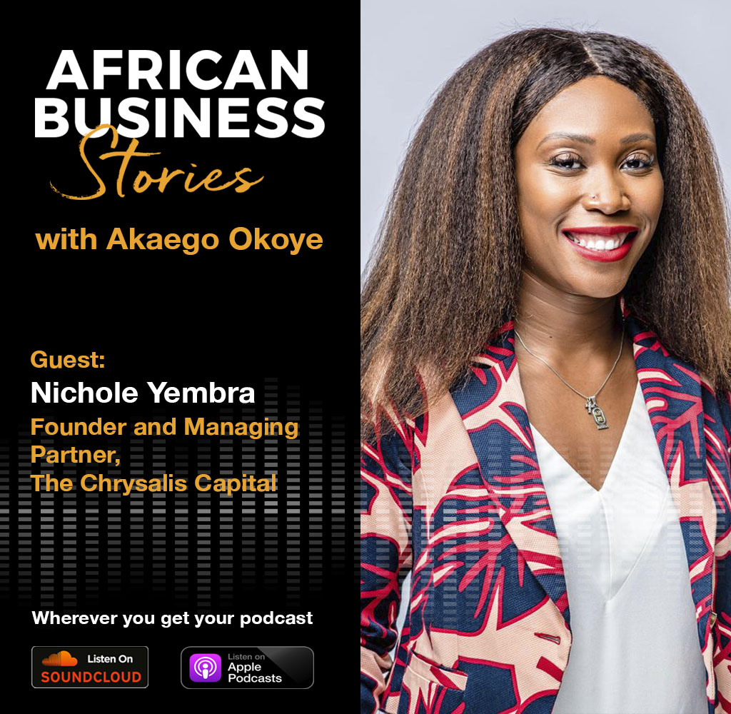Nichole Yembra: Founder and Managing Partner, The Chrysalis Capital – Journey to Funding African Tech Companies