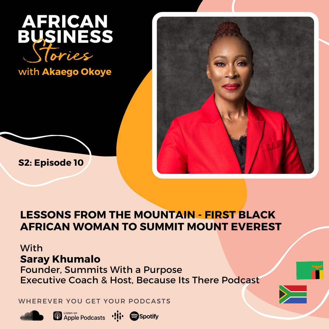 Saray Khumalo: Executive Coach & Founder, Summits With a Purpose – Lessons From the Mountain, First Black African Woman to Summit Mount Everest