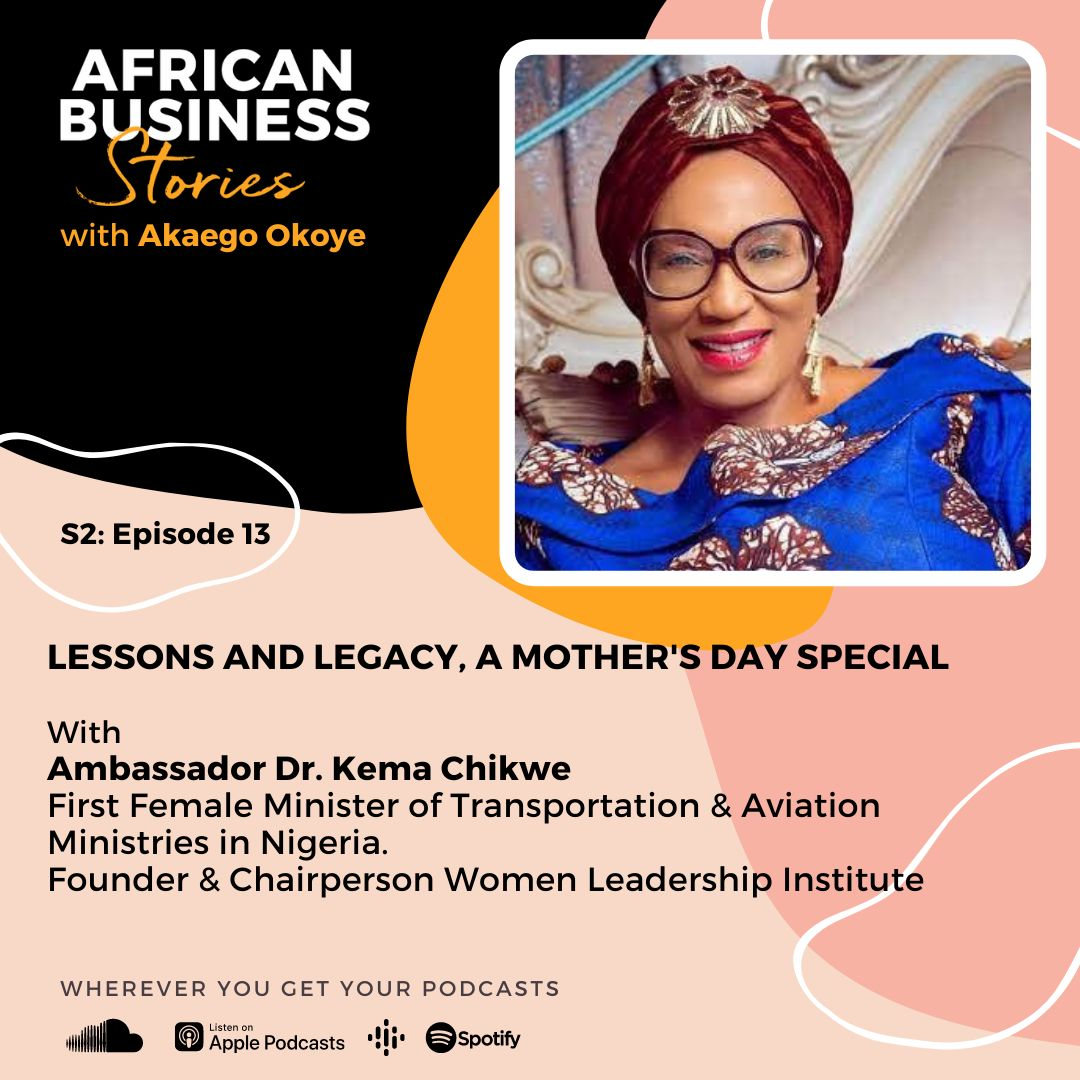 Ambassador Dr. Kema Chikwe: Founder, Women Leadership Institute – Lessons & Legacy, A Mother's Day Special
